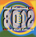 Good, Old Fashioned 80's 12 Inch Single Collection CD cover