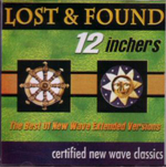 Lost & Found 12 Inchers: The Best of New Wave Extended Versions cover